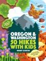 50 hikes with kids : Oregon and Washington