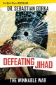 Defeating jihad : the winnable war