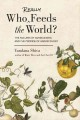 Who really feeds the world? : the failures of agribusiness and the promise of agroecology