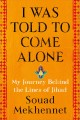 I was told to come alone : my journey behind the lines of jihad