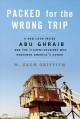 Packed for the wrong trip : a new look inside Abu Ghraib and the citizen-soldiers who redeemed America