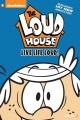 The Loud house. v. 3, Live life loud!