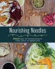 Nourishing noodles : spiralize : nearly 100 plant-based recipes for zoodles, ribbons, and vegetable spirals