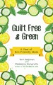 Guilt-free & green : a year of eco-friendly ideas