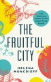 The Fruitful city : the enduring power of the urban food forest