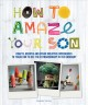 How to amaze your son : crafts, recipes and other creative experiences to teach him to see the extraordinary in the ordinary
