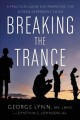 Breaking the trance : a practical guide for parenting the screen-dependent child