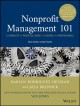 Nonprofit management 101 : a complete and practical guide for leaders and professionals : essential resources, tools, and hard-earned wisdom from 55 leading experts