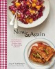 Now & again : go-to recipes, inspired menus + endless ideas for reinventing leftovers