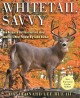 Whitetail savvy : new research and observations about America's most popular big game animal