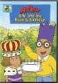 Arthur. [digital videodisc] D.W. and the beastly birthday