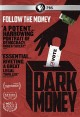 Dark money [digital videodisc]