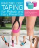 Kinesiology taping for rehab and injury prevention : an easy, at-home guide for overcoming common strains, pains and conditions