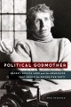 Political godmother : Nackey Scripps Loeb and the newspaper that shook the Republican Party