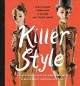 Killer style : how fashion has injured, maimed, & murdered through history