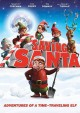 Saving Santa [videorecording (DVD)] : adventures of a time-traveling elf