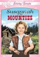 Susannah of the Mounties [videorecording (DVD)]