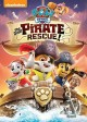 Paw patrol. The great pirate rescue! [videorecording (DVD)]