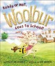 Ready or not, Woolbur goes to school