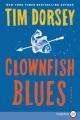 Clownfish blues [text(large print)]: a novel