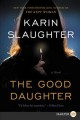 The good daughte [text(large print)] : a novel