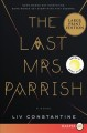 The last Mrs. Parrish [text(large print)]: a novel