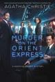 Murder on the Orient Express : a Hercule Poirot mystery