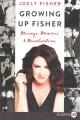 Growing up Fisher [text(large print)]: musings, memories & misadventures