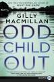 Odd child out a novel [text(large print)]