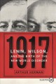 1917 [text(large print)] : Lenin, Wilson, and the birth of the the new world disorder