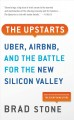 The upstarts [text(large print)]: how Uber, Airbnb, and the killer companies of the new Silicon Valley are changing the world