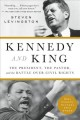 Kennedy and King [text(large print)]: the President, the Pastor, and the battle over civil rights