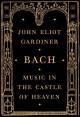 Bach : music in the castle of heaven
