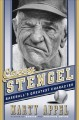 Casey Stengel : the greatest character in baseball