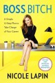 Boss bitch : a simple 12-step plan to take charge of your career