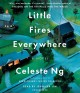 Little fires everywhere [sound recording] : a novel