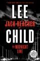 The midnight line [text(large print)]: a Jack Reacher novel