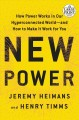 New power [text(large print)]: how power works in our hyperconnected world--and how to make it work for you