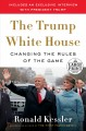The Trump White House : changing the rules of the game [text(large print)]