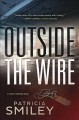 Outside the wire : a mystery