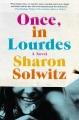 Once, in Lourdes : a novel