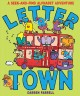 Letter Town / A Seek-and-find Alphabet Adventure