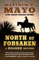 North of forsaken [text(large print)]
