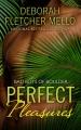 Perfect pleasures / [text(large print)]cDeborah Fletcher Mello.