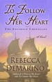To follow her heart [text(large print)] : [a novel]