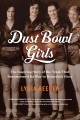 Dust Bowl Girls [text(large print)]: the inspiring story of the team that barnstormed its way to basketball glory