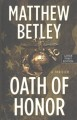 Oath of honor [text(large print)] : a thriller