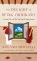 The delight of being ordinary [text(large print)] : a road trip with the Pope and the Dalai Lama
