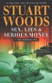 Sex, lies & serious money [text(large print)] : a Stone Barrington novel