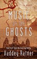Music of the ghosts [text(large print)]